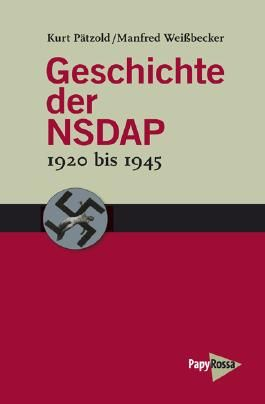 Geschichte der NSDAP – 1920 bis 1945
