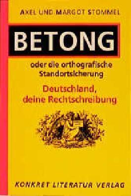 Betong oder die orthographische Standortbestimmung