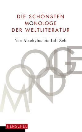 Die schönsten Monologe der Weltliteratur