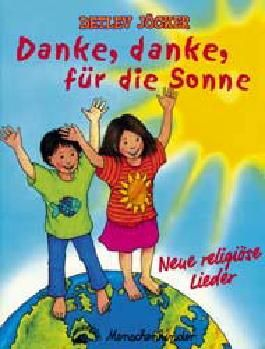 Danke, danke für die Sonne. 12 neue religiöse Lieder für Kinder