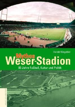 Mythos Weser-Stadion