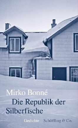 die republik der silberfische von mirko bonne bei lovelybooks gedichte und drama. Black Bedroom Furniture Sets. Home Design Ideas
