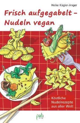Frisch aufgegabelt - Nudeln vegan