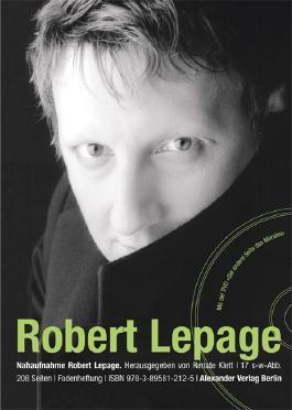 NAHAUFNAHME Robert Lepage