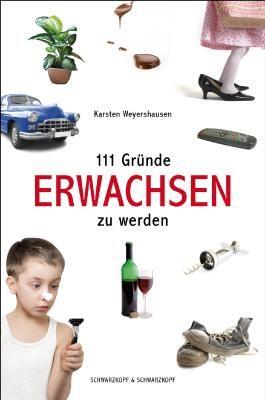 111 Gründe, erwachsen zu werden