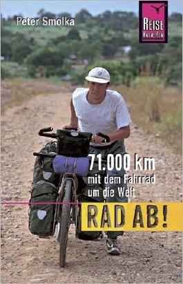 Rad ab! 71.000 Kilometer mit dem Fahrrad um die Welt