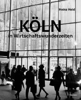 Köln in Wirtschaftswunderzeiten