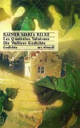 Die Walliser Gedichte. Les Quatrains Valaisans