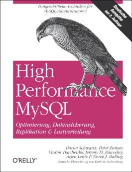 High Performance MySQL / Optimierung, Backups, Replikation und Lastverteilung