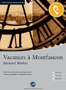 Vacances à Montfaucon: Das Hörbuch zum Sprachen lernen mit ausgewählten Kurzgeschichten. Niveau: B1 Fortgeschrittene
