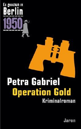 Es geschah in Berlin 1950 - Operation Gold