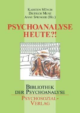 Psychoanalyse heute?!: Tagungsband der 57. Jahrestagung der Deutschen Gesellschaft für Psychoanalyse, Psychotherapie, Psychosomatik und Tiefenpsychologie 2006 (Bibliothek der Psychoanalyse)