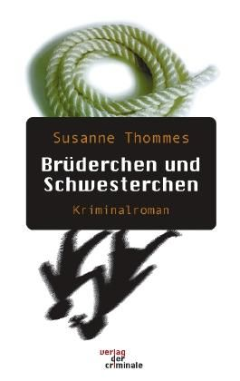 Brüderchen und Schwesterchen. Kriminalroman