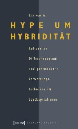 Hype um Hybridität