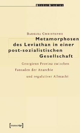 Metamorphosen des Leviathan in einer post-sozialistischen Gesellschaft