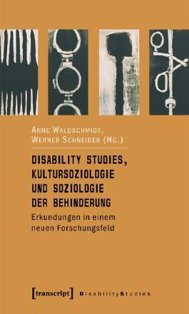 Disability Studies, Kultursoziologie und Soziologie der Behinderung