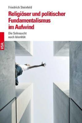 Religiöser und politischer Fundamentalismus im Aufwind