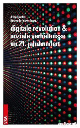 Digitale Revolution und soziale Verhältnisse im 21. Jahrhundert