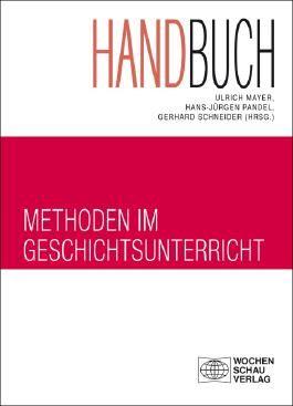 Handbuch Methoden im Geschichtsunterricht