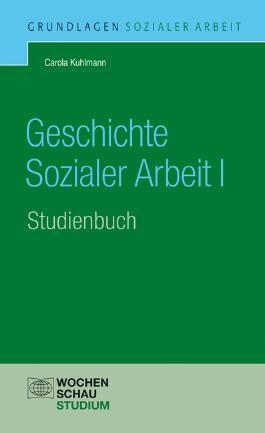 Geschichte Sozialer Arbeit I, Studienbuch