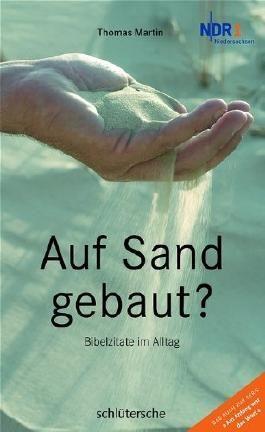 Auf Sand gebaut?: Bibelzitate im Alltag
