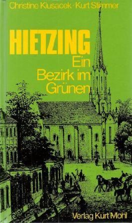 Hietzing. Ein Bezirk im Grünen