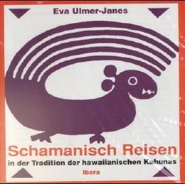Schamanisches Reisen in der Tradition der hawaiianischen Kahunas