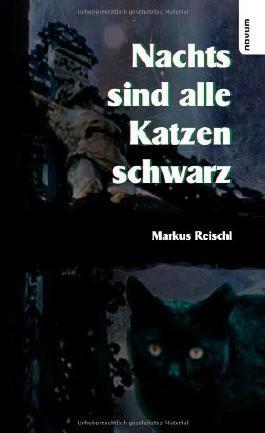 Nachts sind alle Katzen schwarz