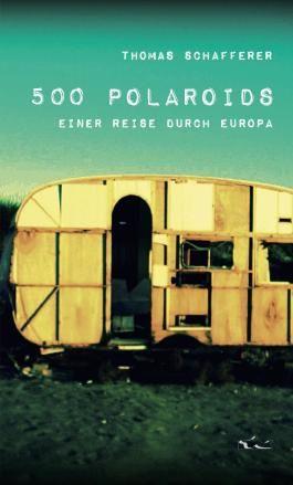 500 Polaroids einer Reise durch Europa