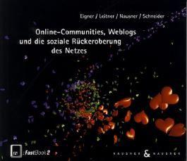 Online Communities, Weblogs und die soziale Rückeroberung des Netzes