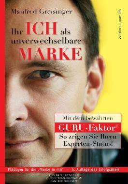 Ihr Ich als unverwechselbare Marke mit dem Guru-Faktor©