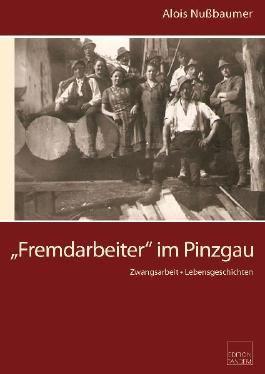 """""""Fremdarbeiter"""" im Pinzgau"""