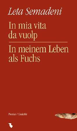 In mia vita da vuolp/ In meinem Leben als Fuchs