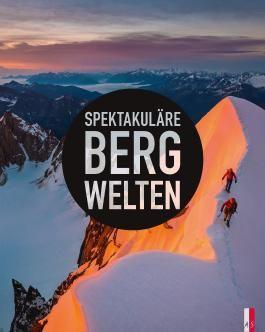 Spektakuläre Bergwelten