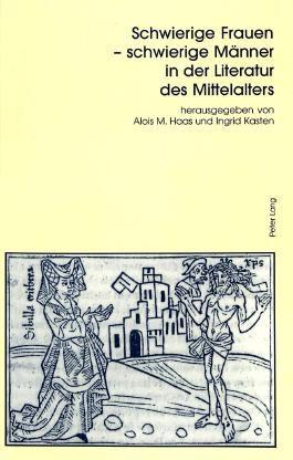 Schwierige Frauen - schwierige Männer in der Literatur des Mittelalters