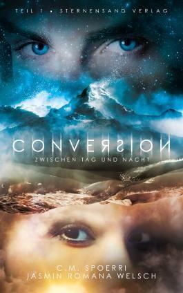 Conversion - Zwischen Tag und Nacht