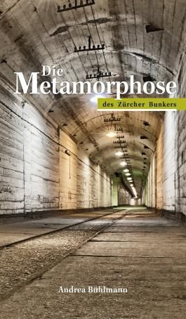 Die Metamorphose des Zürcher Bunkers