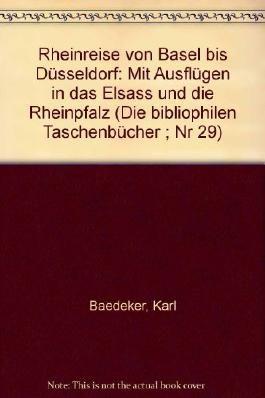 Die bibliophilen Taschenbücher, 29:  Bädeker's Rheinreise von Basel nach Düsseldorf