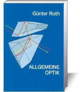 Allgemeine Optik. Ein Schulbuch und Leitfaden