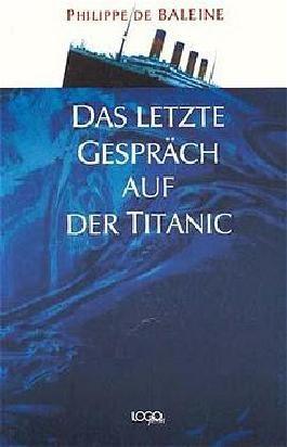 Das letzte Gespräch auf der Titanic