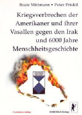 Kriegsverbrechen der Amerikaner und ihrer Vasallen gegen den Irak und 6000 Jahre Menschheitsgeschichte