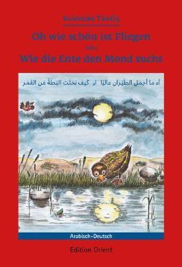 Oh wie schön ist Fliegen oder Wie die Ente den Mond sucht