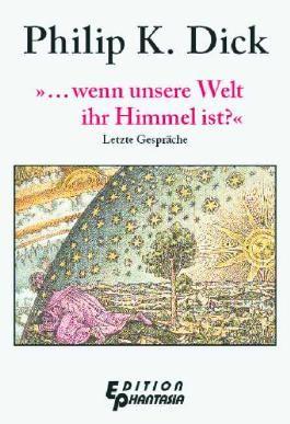 »... wenn unsere Welt ihr Himmel ist?«