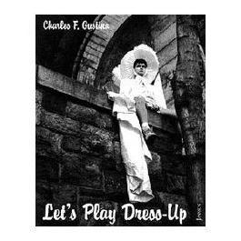 Charles F. Gustina : Let's Play Dress-Up