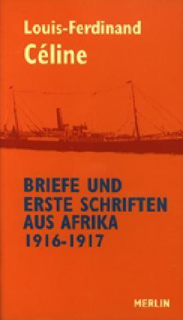 Briefe und erste Schriften aus Afrika 1916-1917
