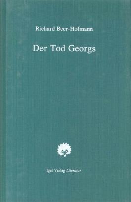 Richard-Beer-Hofmann-Werkausgabe / Der Tod Georgs