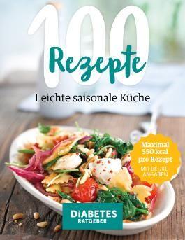 100 Rezepte - Leichte, saisonale Küche von Andreas Dr. Baum bei ...
