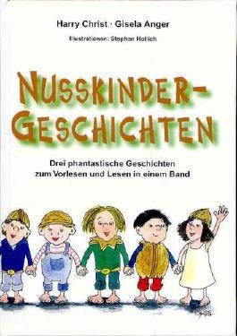 Nusskindergeschichten: Drei phantastische Geschichten zum Vorlesen und lesen in einem Band