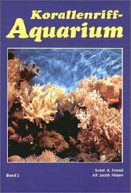 Korallenriff-Aquarium, Bd.2, Dekoration und Aquarientypen, Einfahren eines Korallenriff-Aquariums, Lebende Steine und Algen, Futter, Vermehrung, Para