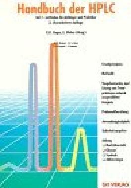 Handbuch der HPLC, Tl.1, Leitfaden für Anfänger und Praktiker
